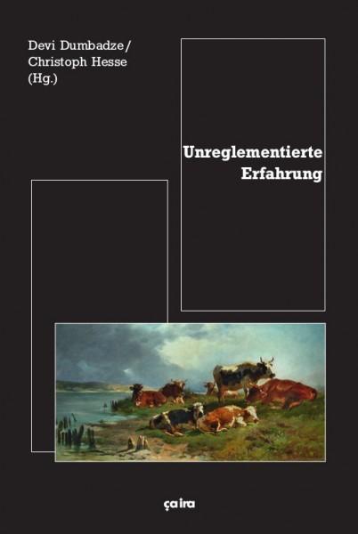 Devi Dumbadze/Christoph Hesse: Unreglementierte Erfahrung
