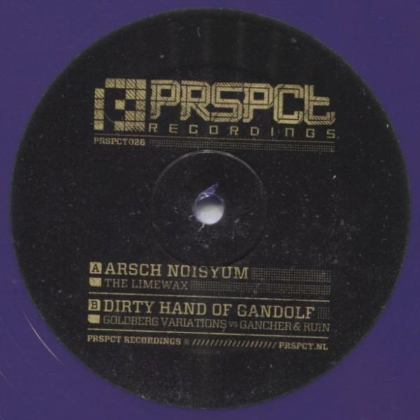 The Limewax/Goldberg Variations Vs Gancher & Ruin: Arsch Noisyum/Dirty Hand Of Gandolf