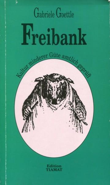 Gabriele Goettle: Freibank