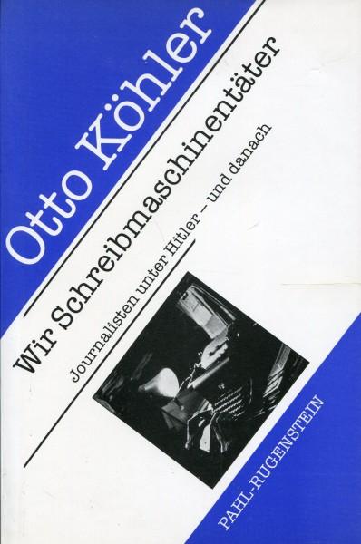 Otto Köhler: Wir Schreibmaschinentäter