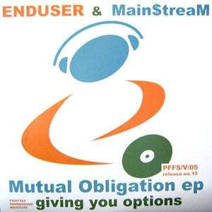 Enduser & Main$treaM: Mutual Obligations EP