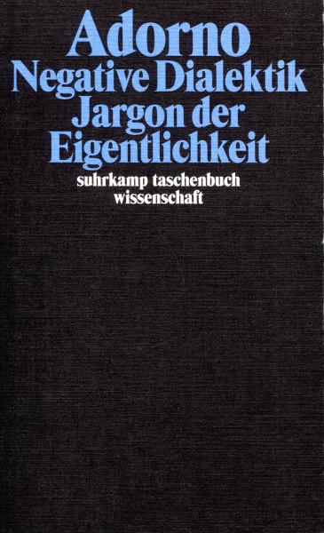 Theodor W. Adorno: Negative Dialektik / Jargon der Eigentlichkeit