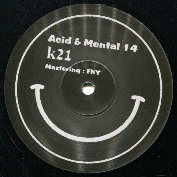 k21: Acid & Mental 14