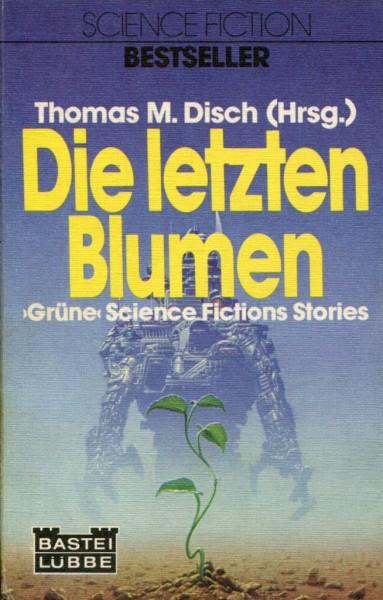 Thomas M. Disch (Hg.): Die letzten Blumen - 'Grüne' Science Fictions Stories