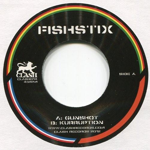 Fishstix: Gunshot / Kurruption