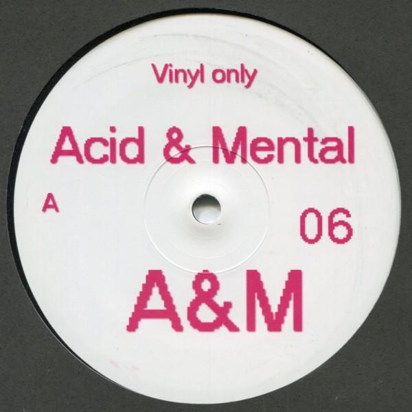 V/A: Acid & Mental 06