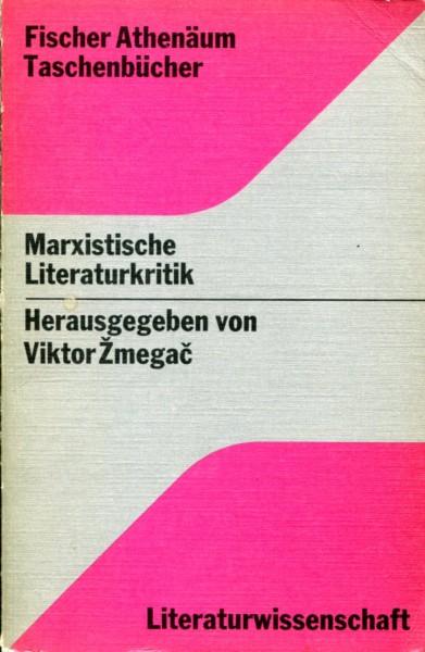 Viktor Zmegac: Marxistische Literaturkritik
