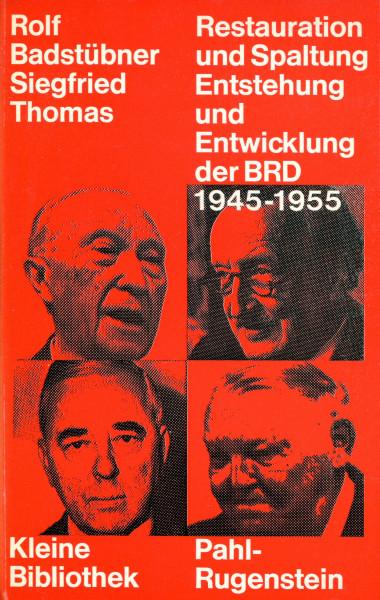Rolf Badstübner/Siegfried Thomas: Restauration und Spaltung - Entstehung und Entwicklung der BRD 194