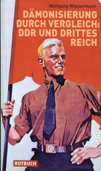 Wolfgang Wippermann: Dämonisierung durch Vergleich - DDR und Drittes Reich