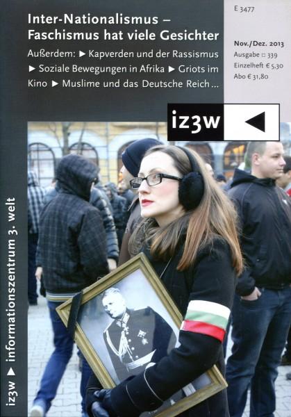 iz3w 339 - Inter-Nationalismus - Faschismus at viele Gesichter