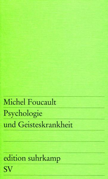 Michel Foucault: Psychologie und Geisteskrankheit