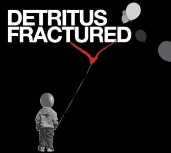 Detritus: Fractured