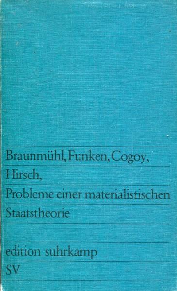 Braunmühl, Funken, Cogoy, Hirsch: Probleme einer materialistischen Staatstheorie