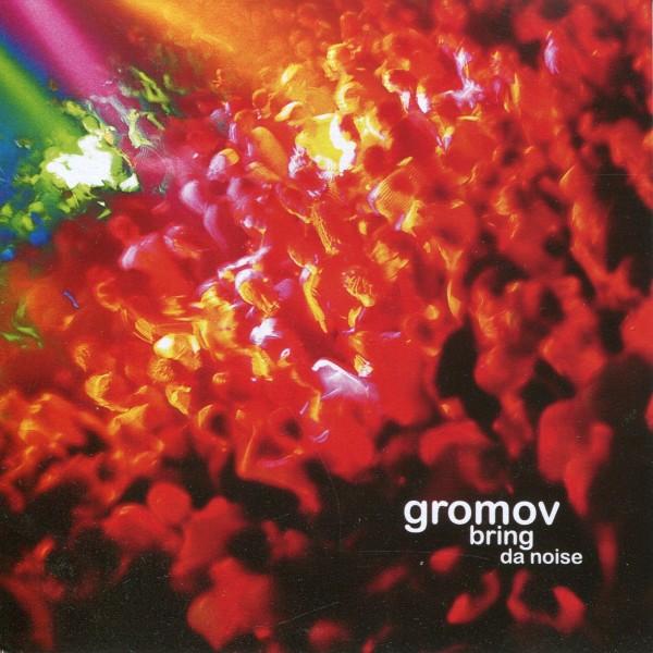 Gromov: Bring da Noise