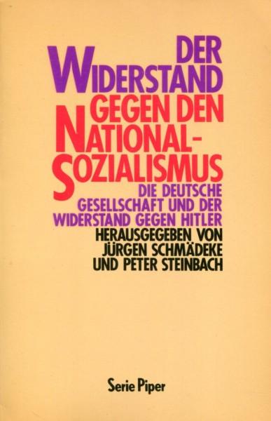 Jürgen Schmädeke und Peter Steinbach (Hg.): Der Widerstand gegen den Nationalsozialismus