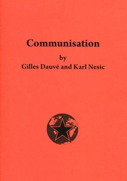 GIlles Dauvé and Karl Nesic: Communisation
