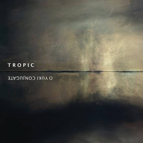 O Yuki Conjugate: Tropic