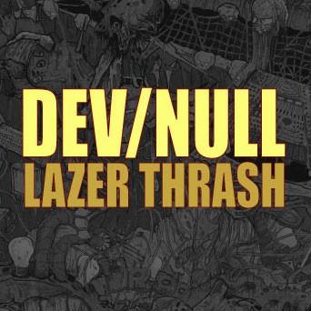 Dev/Null: Lazer Thrash CD