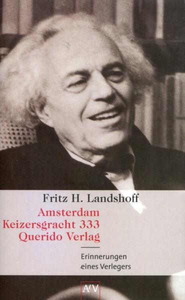 Fritz H. Landshoff: Amsterdam, Keizergracht 333, Querido Verlag