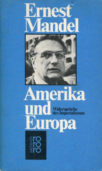 Ernest Mandel: Amerika und Europa - Widersprüche des Imperialismus