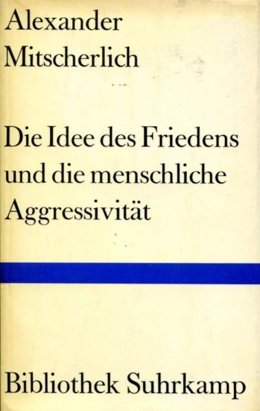 Alexander Mitscherlich: Die Idee des Friedens und die menschliche Aggressivität