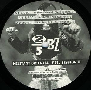 2/5 BZ: Militant Oriental - Peel Session II
