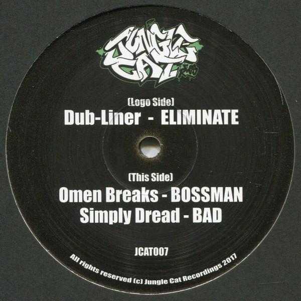 Dub-Liner / Omen Breaks / Simply Dread: Eliminate / Bossman / Bad