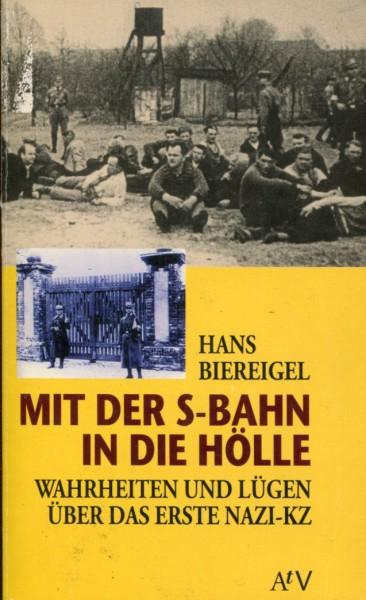 Hans Biereigel: Mit der S-Bahn in die Hölle