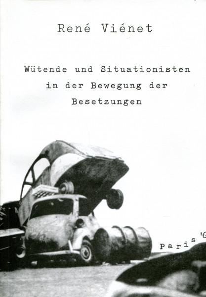 René Viénet: Wütende und Situationisten in der Bewegung der Besetzungen