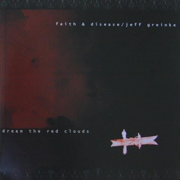 Faith & Disease & Jeff Greinke: Dream The Red Clouds