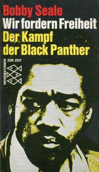 Bobby Seale: WIr fordern Freiheit - Der Kampf der Black Panther