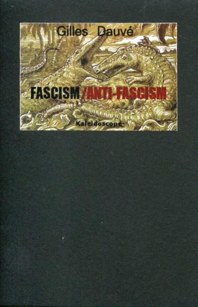 GIlles Dauvé: Fascism/Anti-Fascism