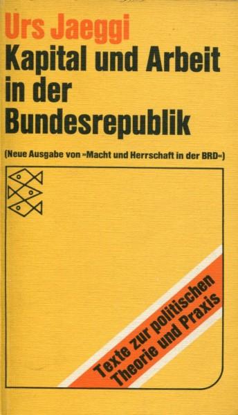 Urs Jaeggi: Kapital und Arbeit in der Bundesrepublik
