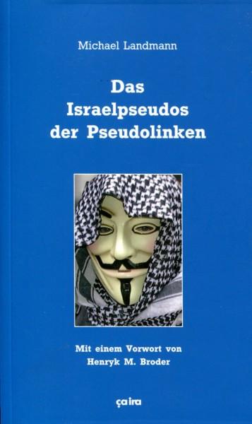 Michael Landmann: Das Israelpseudos der Pseudolinken