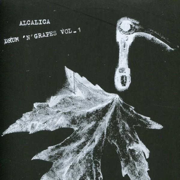 Alcalica: Drum'n'Grapes Vol.1