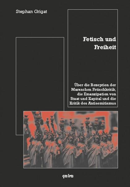 Stephan Grigat: Fetisch und Freiheit