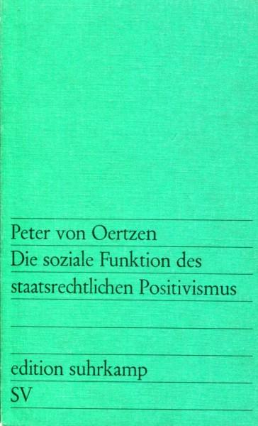 Peter von Oertzen: Die soziale Funktion des staatsrechtlichen Positivismus