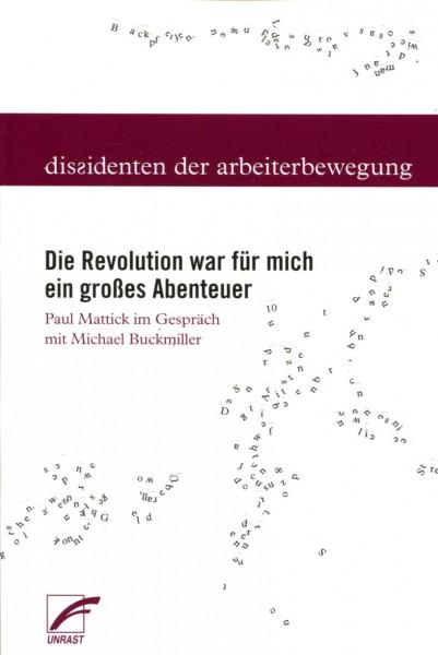 Paul Mattick: Die Revolution was für mich ein großes Abenteuer