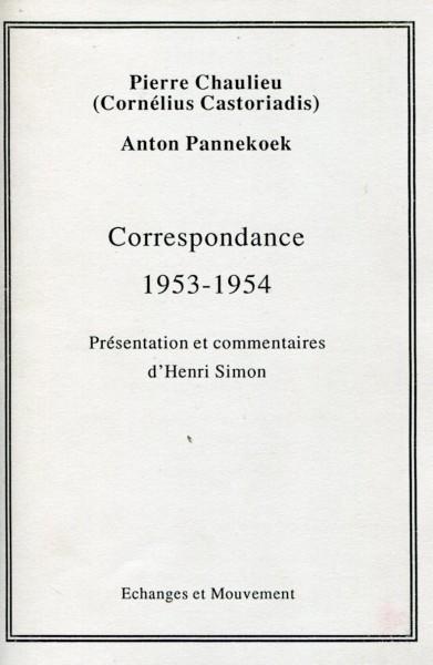 Pierre Chaulieu/Anton Pannekoek: Correspondance 1953-1954