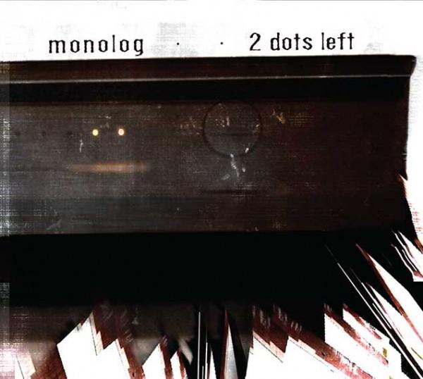 Monolog: 2 Dots Left