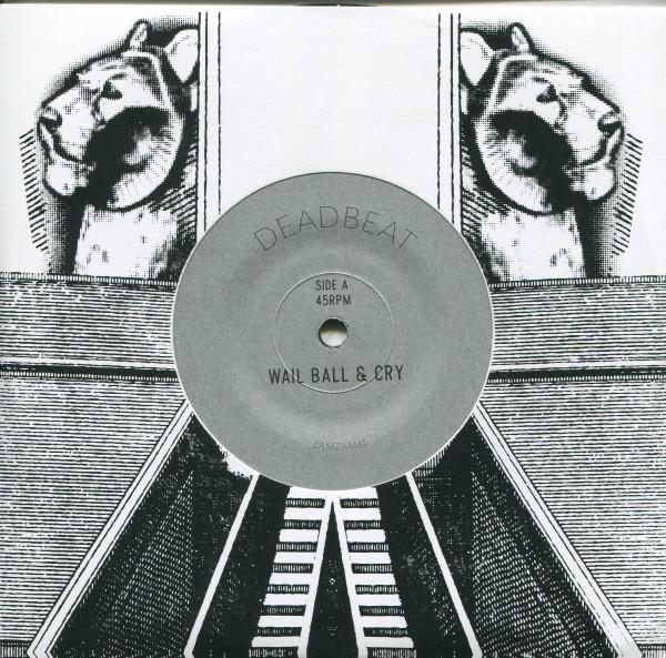 Deadbeat: Wail Ball & Cry