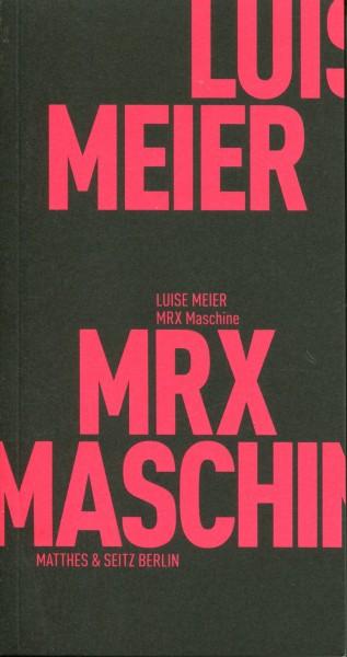 Luise Meier: MRX-Maschine