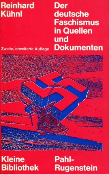 Reinhard Kühnl: Der deutsche Faschismus in Quellen und Dokumenten
