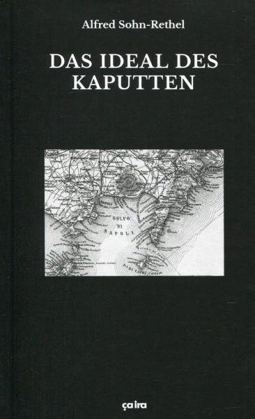 Alfred Sohn-Rethel: Das Ideal des Kaputten