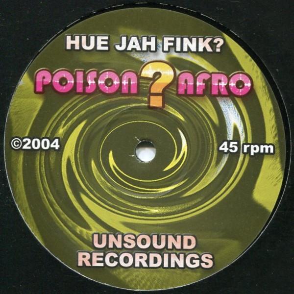 Hue Jah Fink?: Poison Afro