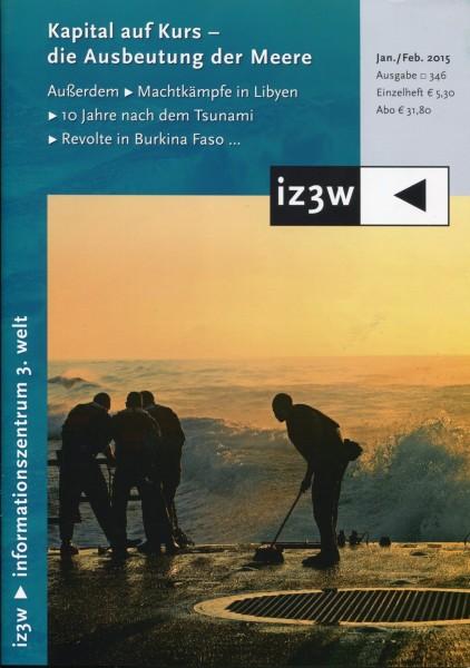 iz3w 346 - Kapital auf Kurs - die Ausbeutung der Meere