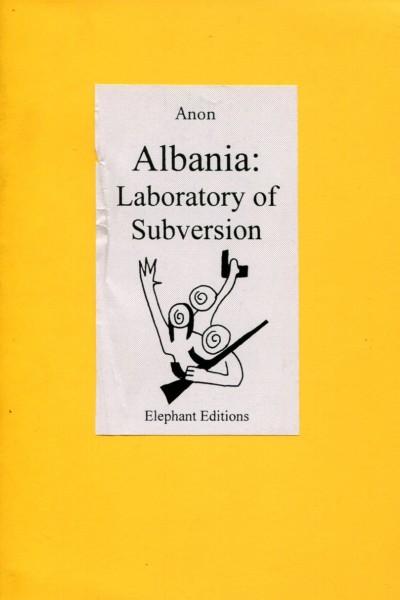 Anon: Albania - Laboratory of Subversion