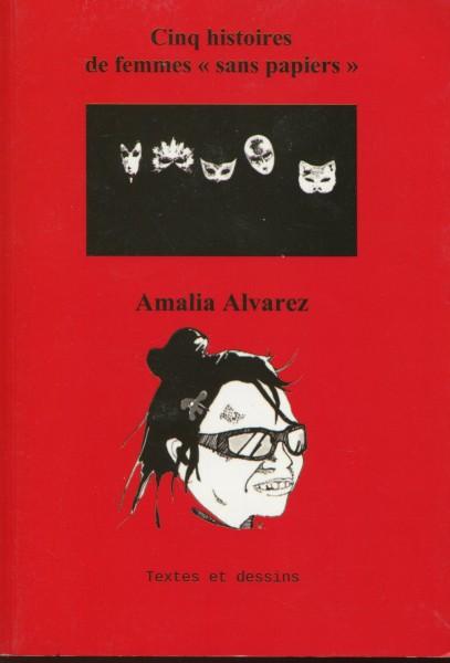 """Amalia Alvarez: Cinq histoiresde femmes """"sans papiers3"""