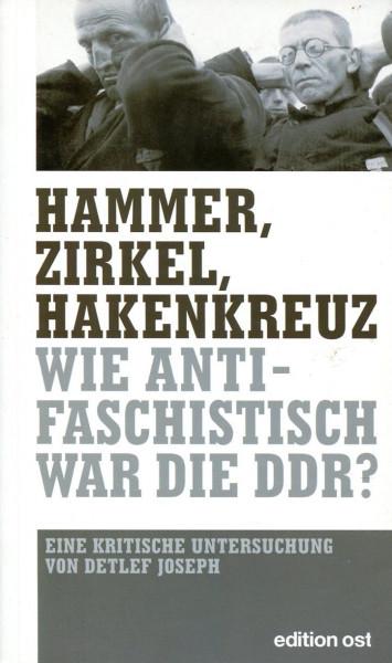 Detlef Joseph: Hammer, Zirkel, Hakenkreuz