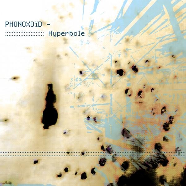 Phonoxoid: Hyperbole